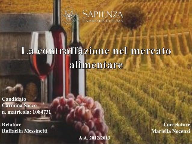 Candidato Carmina Sacco n. matricola: 1084731 Relatore Raffaella Messinetti  Correlatore Mariella Nocenzi A.A. 2012/2013