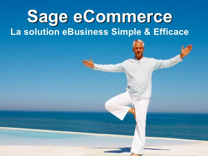 Sage eCommerce La solution eBusiness Simple & Efficace