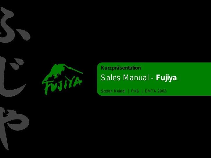 Kurzpräsentation  Sales Manual - Fujiya Stefan Reindl | FHS | EMTA 2005