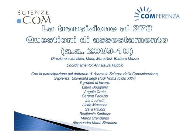 Direzione scientifica: Mario Morcellini, Barbara MazzaDirezione scientifica: Mario Morcellini, Barbara Mazza Coordinamento...
