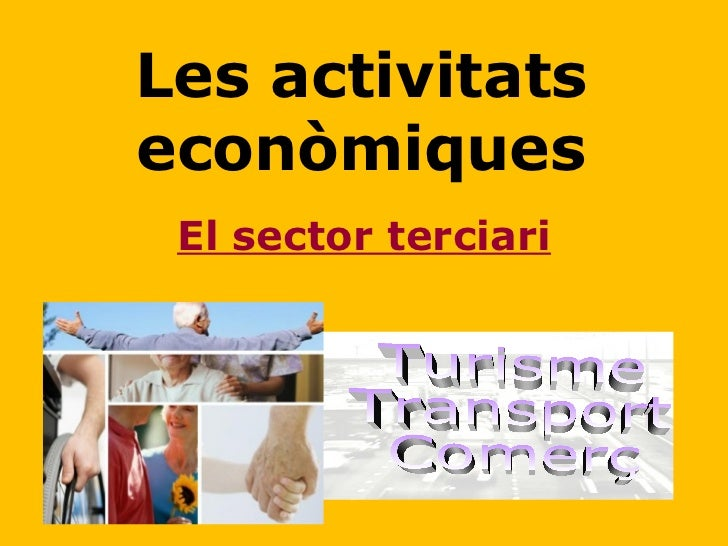 Les activitats econòmiques El sector terciari Turisme Transport Comerç