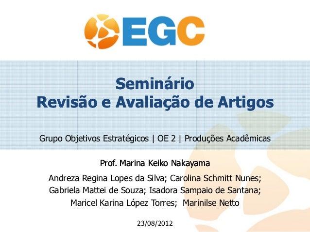 SeminárioRevisão e Avaliação de ArtigosGrupo Objetivos Estratégicos | OE 2 | Produções Acadêmicas               Prof. Mari...
