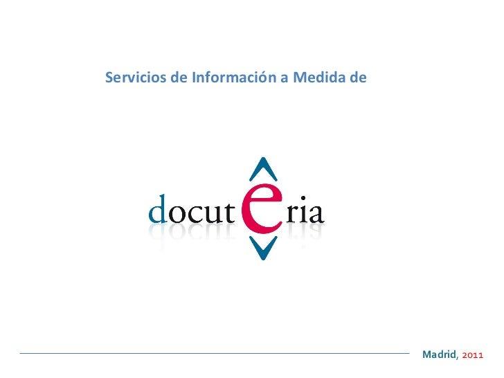 Servicios de Información a Medida de  <ul><ul><li>Madrid ,  2011 </li></ul></ul>