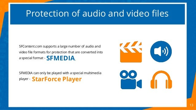 Protection of audio and video files 13 SFContent.com supports a large number of audio and video file formats for protectio...