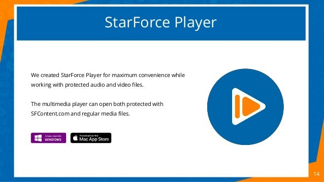 StarForce Player 14 We created StarForce Player for maximum convenience while working with protected audio and video files...