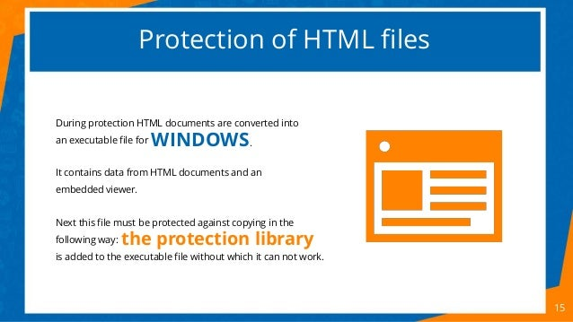 Protection of HTML files 15 During protection HTML documents are converted into an executable file for It contains data fr...