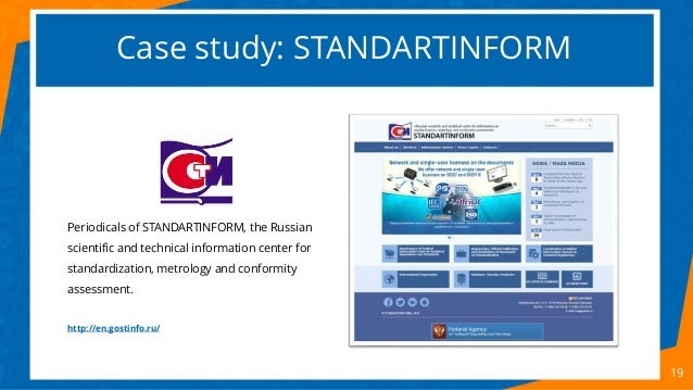 Case study: STANDARTINFORM 19 Periodicals of STANDARTINFORM, the Russian scientific and technical information center for s...