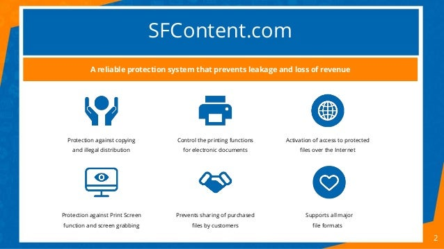 SFContent.com 2 A reliable protection system that prevents leakage and loss of revenue Protection against copying and ille...