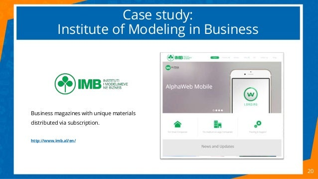 Case study: Institute of Modeling in Business 20 Business magazines with unique materials distributed via subscription. ht...