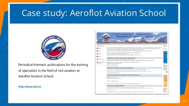 Case study: Aeroflot Aviation School 21 Periodical thematic publications for the training of specialists in the field of c...