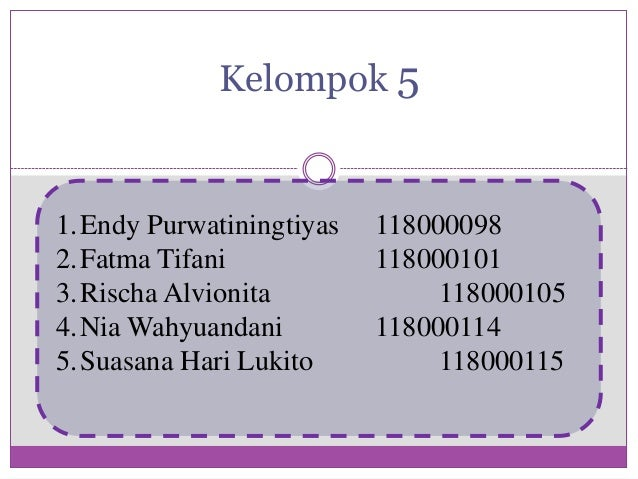 Kelompok 51.Endy Purwatiningtiyas   1180000982.Fatma Tifani            1180001013.Rischa Alvionita             1180001054....