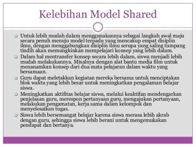 Kelebihan Model Shared   Untuk lebih mudah dalam menggunakannya sebagai langkah awal maju    secara penuh menuju model te...