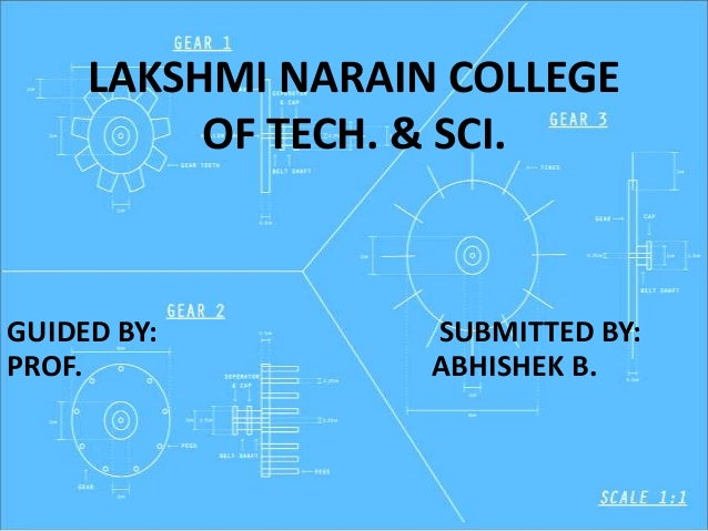 LAKSHMI NARAIN COLLEGE OF TECH. & SCI. GUIDED BY: SUBMITTED BY: PROF. ABHISHEK B.