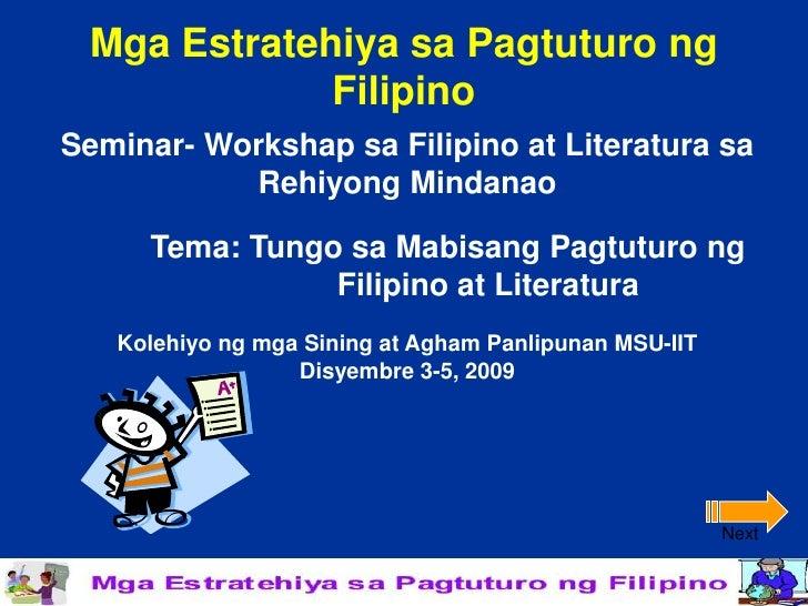 Mga Estratehiya sa Pagtuturo ng             FilipinoSeminar- Workshap sa Filipino at Literatura sa           Rehiyong Mind...