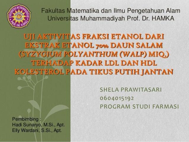 Fakultas Matematika dan Ilmu Pengetahuan Alam Universitas Muhammadiyah Prof. Dr. HAMKA  UJI AKTIVITAS FRAKSI ETANOL DARI E...
