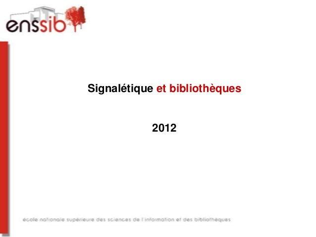 Signalétique et bibliothèques            2012