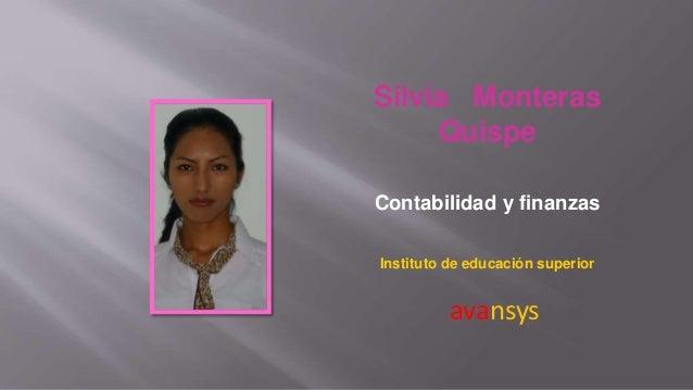 Silvia Monteras  Quispe  Contabilidad y finanzas  Instituto de educación superior  avansys