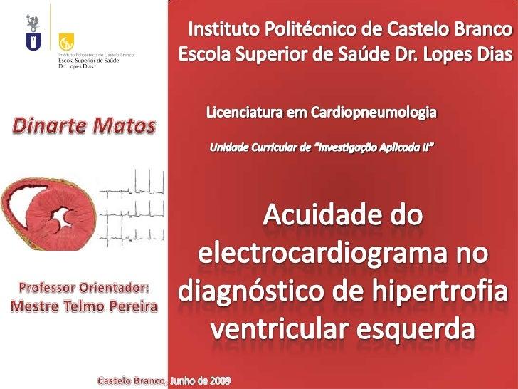 Acuidade do electrocardiograma no diagnóstico de hipertrofia ventricular esquerda<br />Instituto Politécnico de Castelo Br...