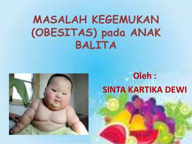 Obesitas dan malnutrisi, dua masalah anak Indonesia