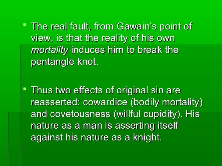 an examination of sir gawains chivalry Gawains brothers gaheris and gareth are  where it becomes a symbol of the famed order of chivalry which flourishes  having failed the examination,.