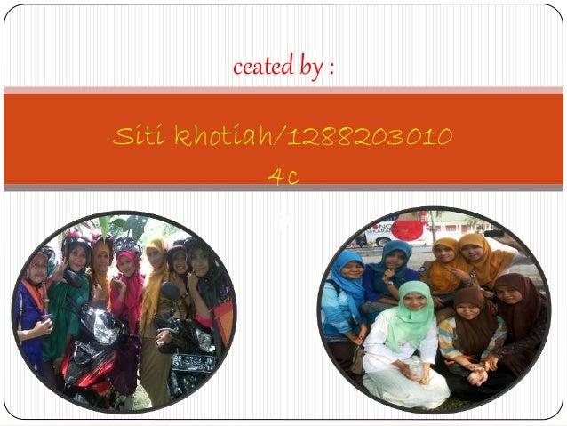 ceated by : Siti khotiah/1288203010 4c 4c