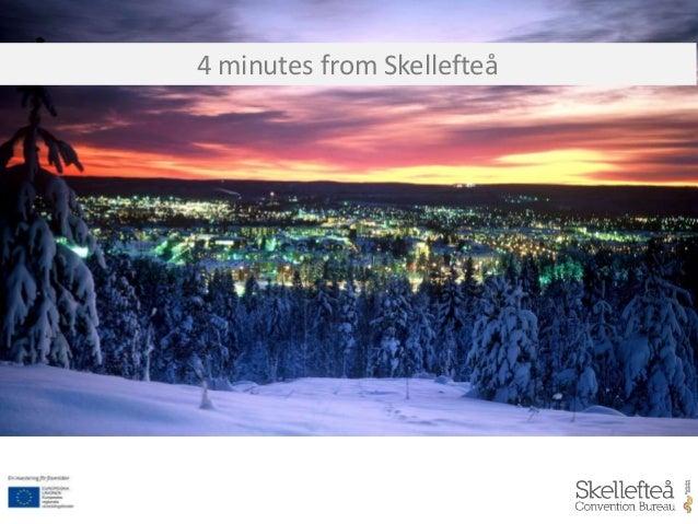 4 minutes from Skellefteå