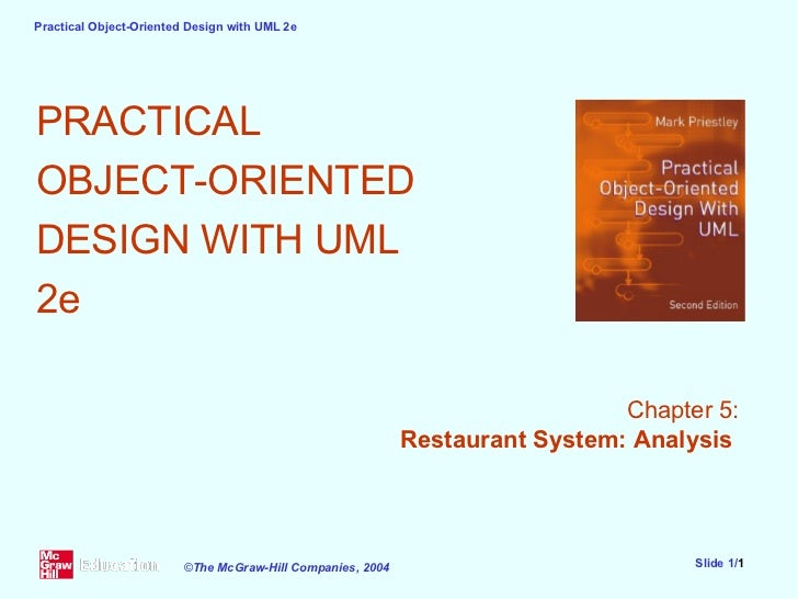 PRACTICAL  OBJECT-ORIENTED  DESIGN WITH UML  2e Chapter 5: Restaurant System: Analysis