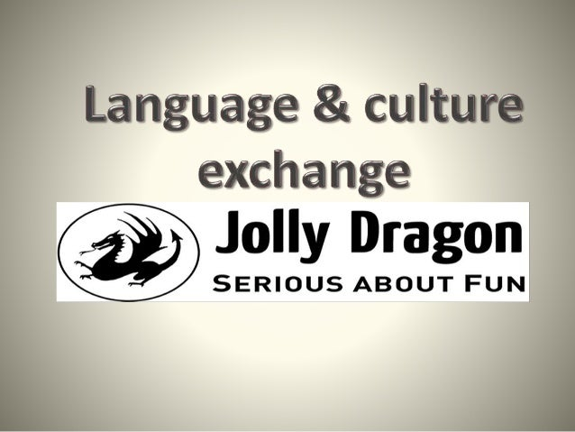 V  Language 8: culture exchange  @ Jolly Dragon SERIOUS ABOUT FUN