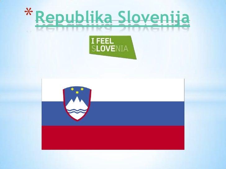 * Republika Slovenija