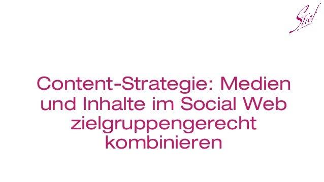 Content-Strategie: Medien und Inhalte im Social Web zielgruppengerecht kombinieren