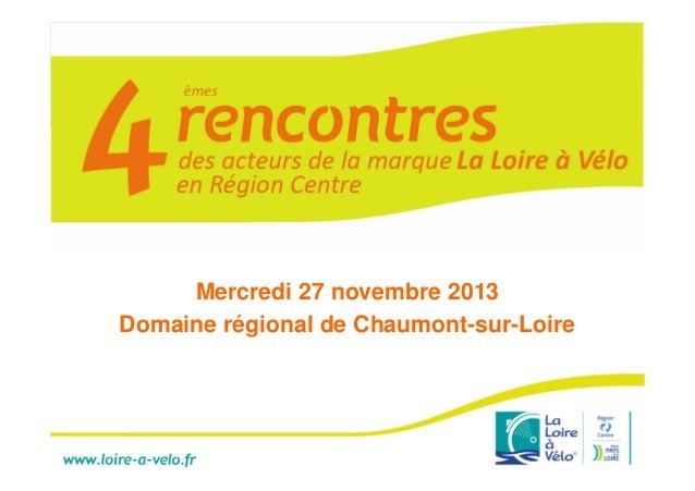 Mercredi 27 novembre 2013 Domaine régional de Chaumont-sur-Loire