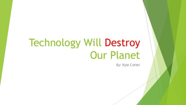 How Are We Destroying the Environment?