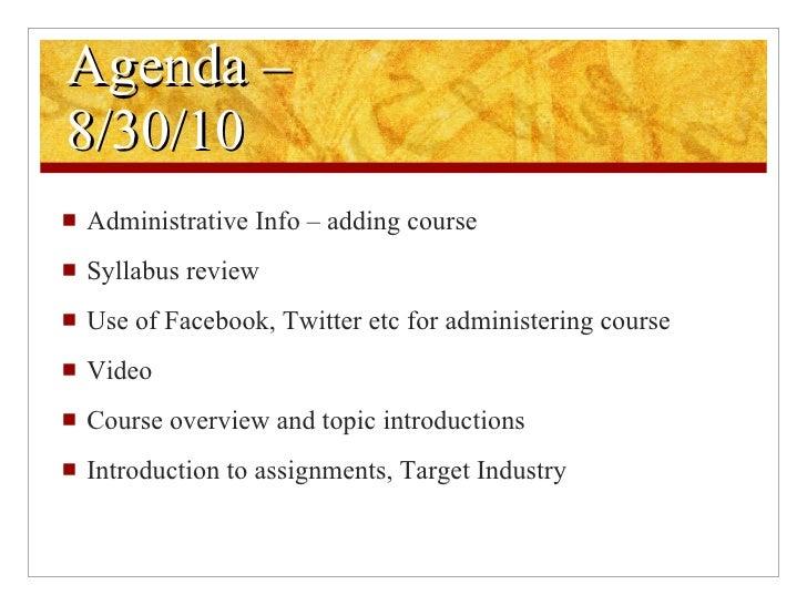 Agenda –  8/30/10 <ul><li>Administrative Info – adding course </li></ul><ul><li>Syllabus review </li></ul><ul><li>Use of F...