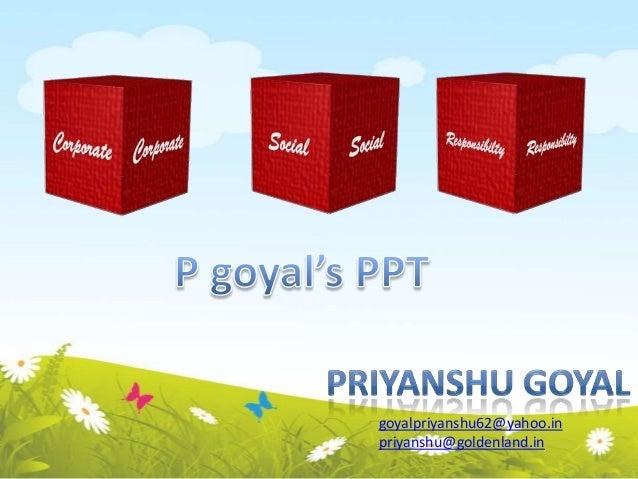goyalpriyanshu62@yahoo.in priyanshu@goldenland.in
