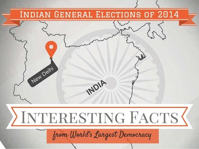 Indian General Elections of 2014 Interesting Facts from World's largest democracy