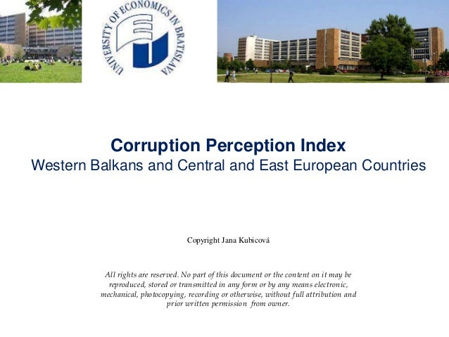 Corruption Perception Index Western Balkans and Central and East European Countries Copyright Jana Kubicová All rights are...