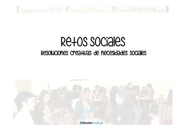 Retos sociales  Resoluciones creativas de necesidades sociales