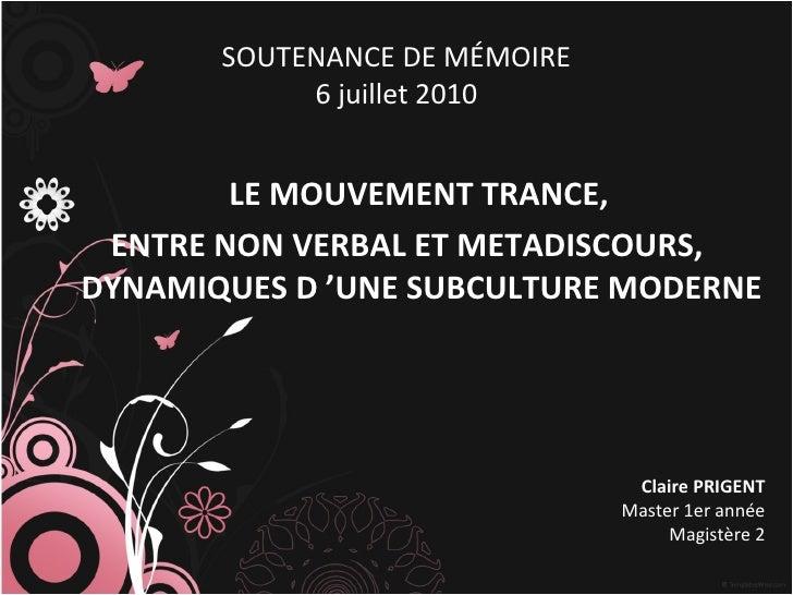 Claire PRIGENT Master 1er année Magistère 2 LE MOUVEMENT TRANCE,  ENTRE NON VERBAL ET METADISCOURS, DYNAMIQUES D'UNE SUBC...