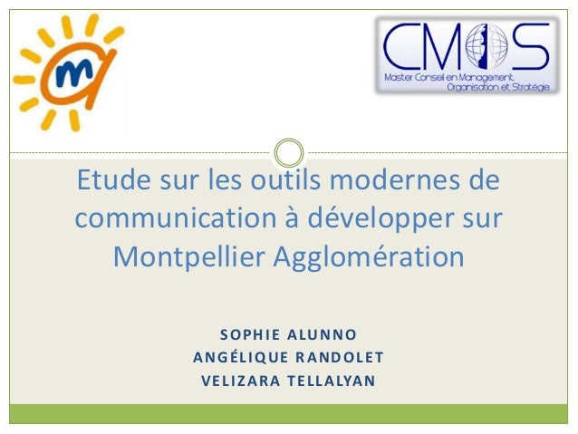 Etude sur les outils modernes decommunication à développer sur   Montpellier Agglomération            SOPHIE ALUNNO       ...