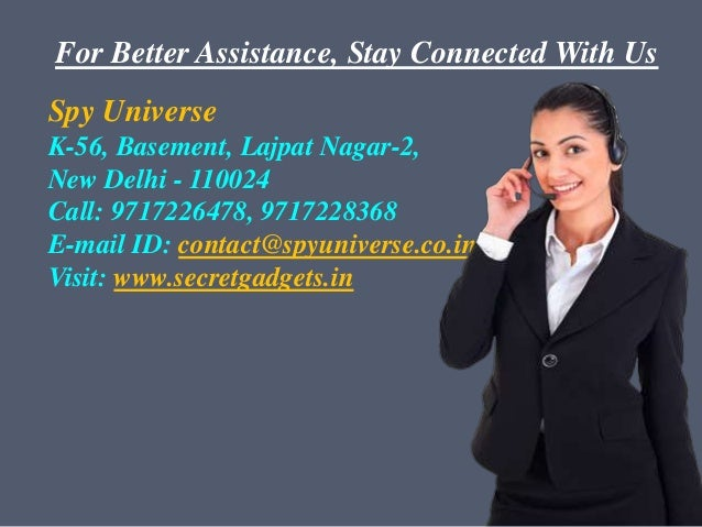 For Better Assistance, Stay Connected With Us Spy Universe K-56, Basement, Lajpat Nagar-2, New Delhi - 110024 Call: 971722...