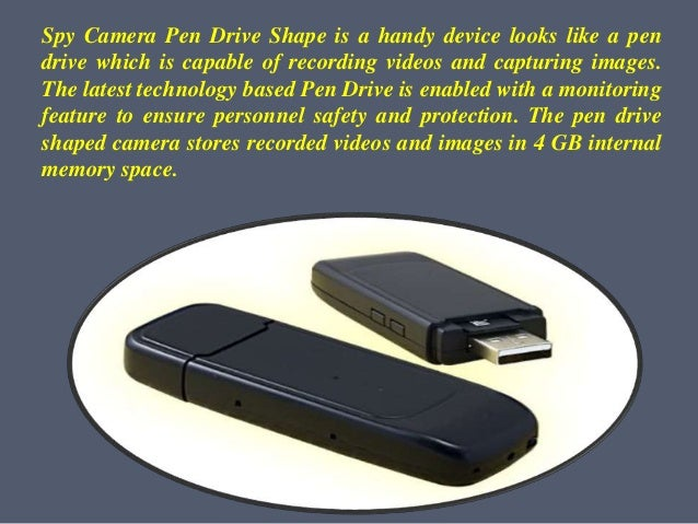 Spy Camera Pen Drive Shape is a handy device looks like a pen drive which is capable of recording videos and capturing ima...