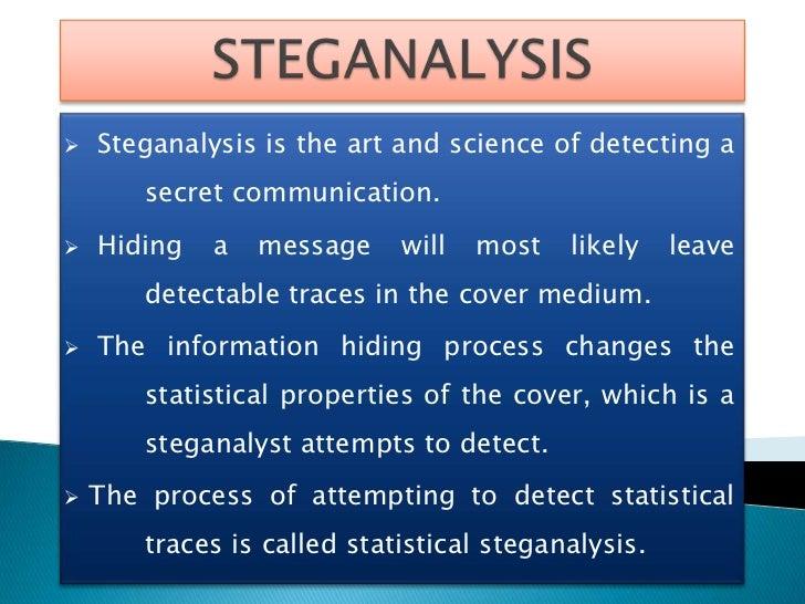 IMPORTANT ASPECTS OF STEGANALYSIS   DETECTING HIDDEN INFORMATION   DISABLING STEGANOGRAPHY