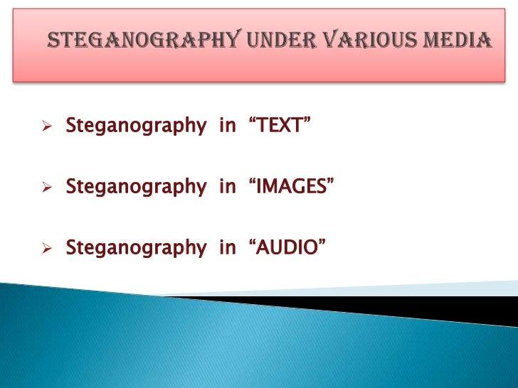 STEGANOGRAPHY IS THE ART OF HIDING DATA
