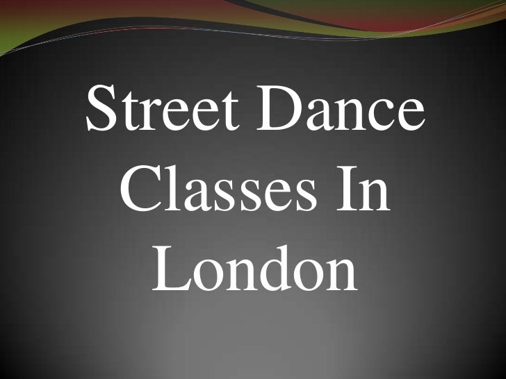 Street Dance Classes In London<br />