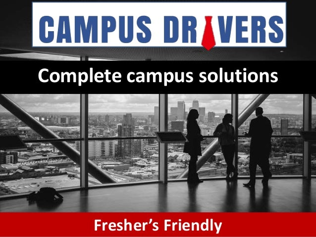 Complete campus solutions Fresher's Friendly
