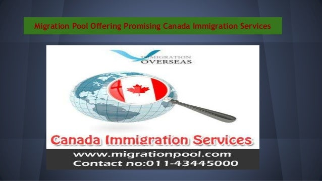 Migration Pool Offering Promising Canada Immigration Services