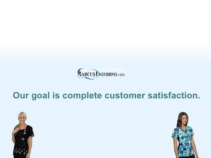 Our goal is complete customer satisfaction.