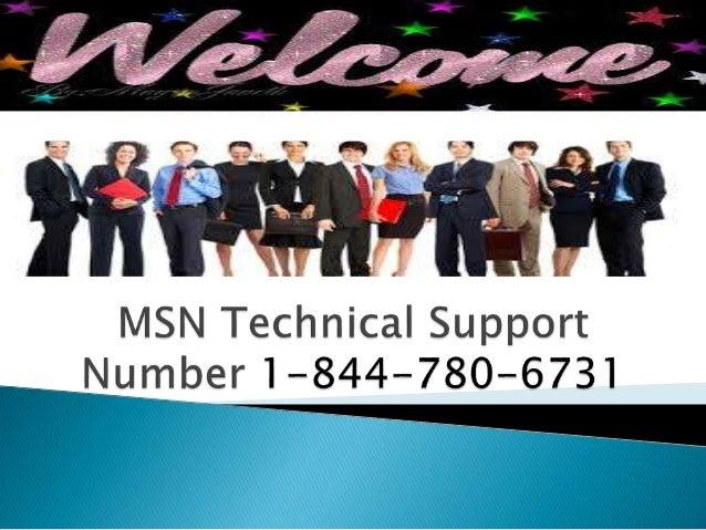 MSN Technical Support  u m be r 1 — 844 — 7 8 O — 6 7 3 1