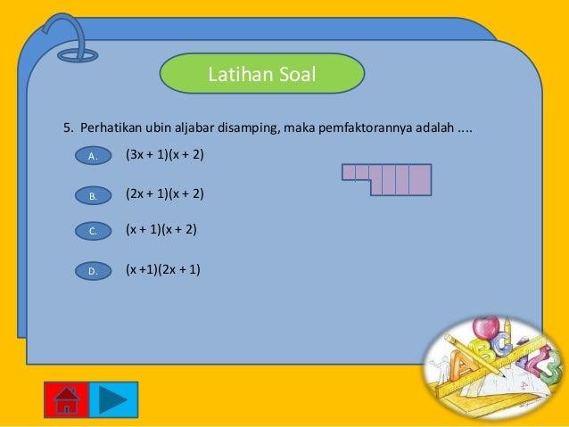 Latihan Soal5. Perhatikan ubin aljabar disamping, maka pemfaktorannya adalah ....    A.    (3x + 1)(x + 2)    B.    (2x + ...