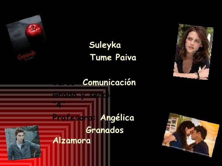 "Crepúsculo Alumna: Suleyka          Tume Paiva Tema: Plan Lector Curso: Comunicación Grado y sección: 4º ""4"" Profesora: An..."